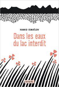 Hamid-Ismaïlov-Dans-les-eaux-du-lac-interdit-Denoël (1)