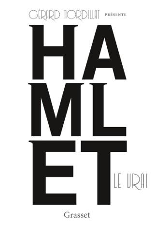 hamlet-le-vrai-gerard-mordillat