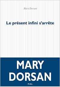 le-present-infini-s-arrete-mary-dorsan