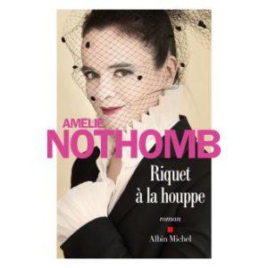 amelie-nothomb-riquet-a-la-houppe